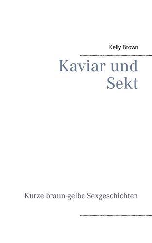 Kaviar Und Sekt Geschichten: Brown, Kelly