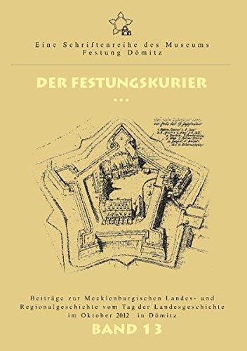 9783732242559: Der Festungskurier Band 13: Beiträge zur Mecklenburgischen Landes- und Regionalgeschichte vom Tag der Landesgeschichte im Oktober 2012 in Dömitz