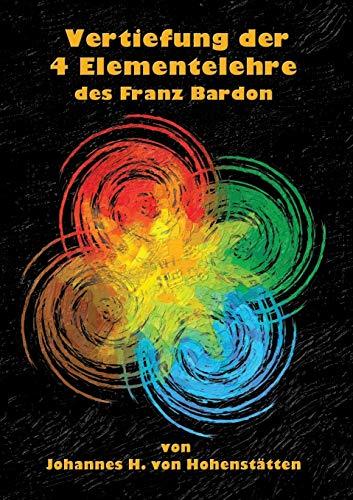 9783732243105: Vertiefung der 4 Elementelehre des Franz Bardon