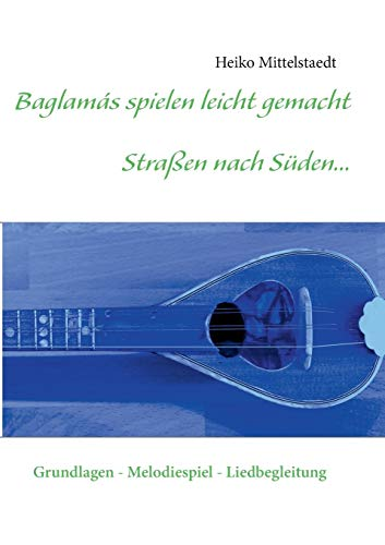 9783732243266: Baglamas Spielen Leicht Gemacht - Strassen Nach Suden... (German Edition)