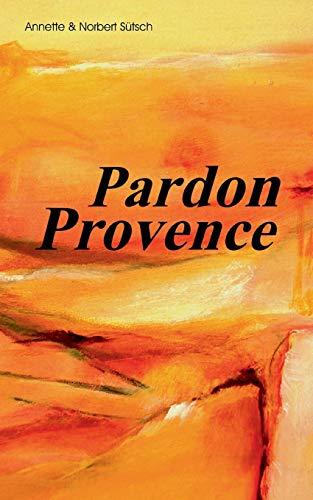 9783732243570: Pardon Provence
