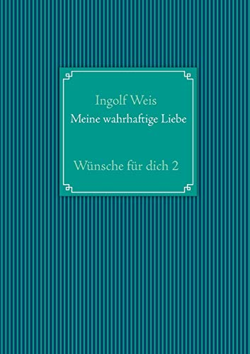 Meine Wahrhaftige Liebe: Ingolf Weis