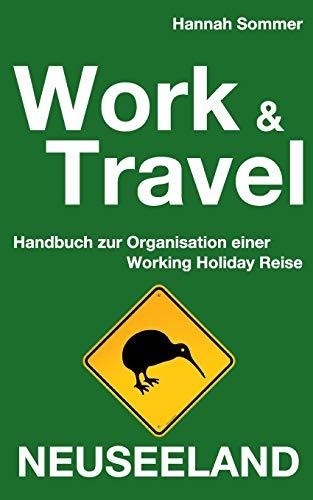 9783732246465: Work and Travel Neuseeland: Handbuch zur Organisation einer Working Holiday Reise