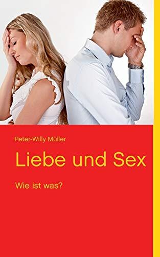 Liebe Und Sex: Peter-Willy Müller