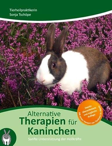 Alternative Therapien für Kaninchen: Sanfte Unterstützung der Heilkräfte: Tschöpe, ...
