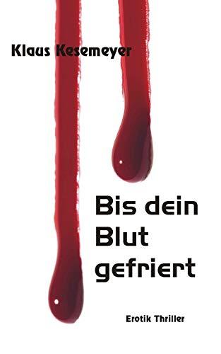Bis Dein Blut Gefriert: Klaus Kesemeyer