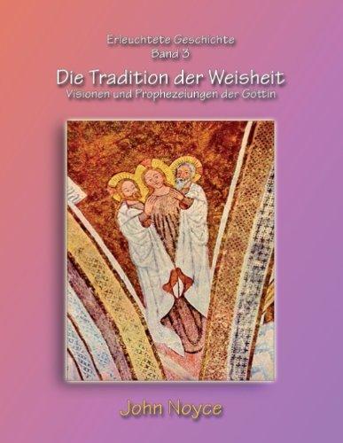9783732248117: Die Tradition der Weisheit: Visionen und Prophezeiungen der Göttin
