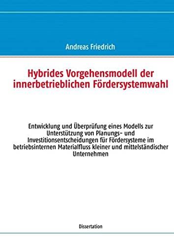 Hybrides Vorgehensmodell der innerbetrieblichen Fördersystemwahl: Andreas Friedrich