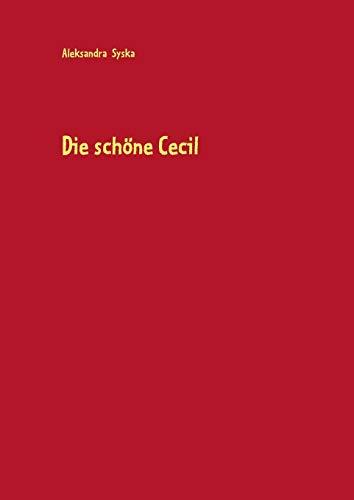 Die Schone Cecil (German Edition): Aleksandra Syska