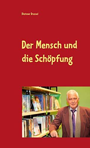 9783732249190: Der Mensch und die Sch�pfung: Fantasy Roman
