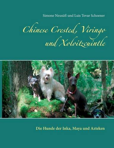 9783732249572: Chinese Crested, Viringo und Xoloitzcuintle (German Edition)