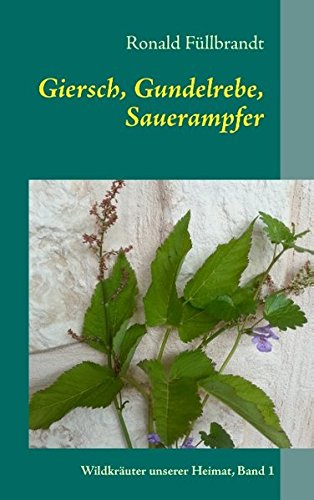 9783732249589: Giersch, Gundelrebe, Sauerampfer (German Edition)