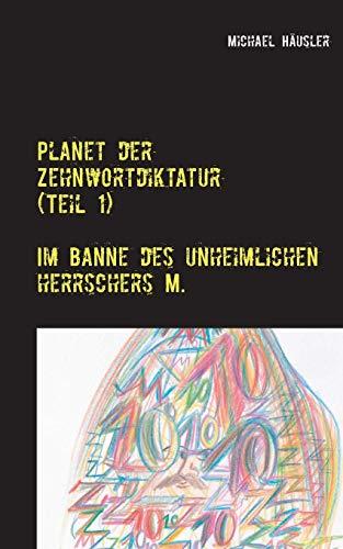 9783732252800: Planet der Zehnwortdiktatur (Teil 1)