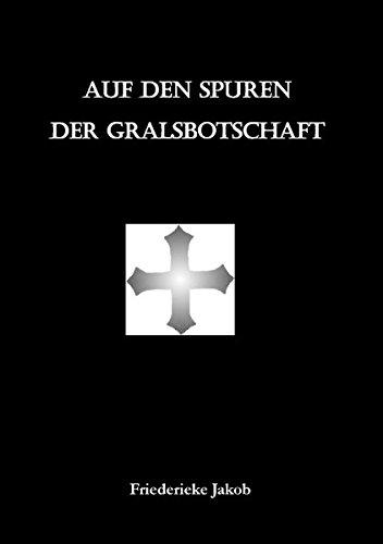 9783732252923: Auf Den Spuren Der Gralsbotschaft (German Edition)