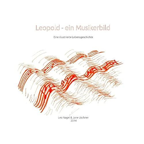 9783732254903: Leopold - Ein Musikerbild: Eine illustrierte Lebensgeschichte