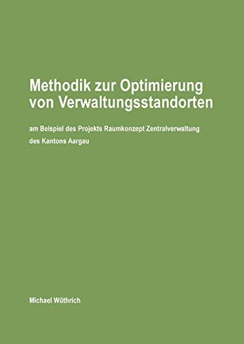 Methodik zur Optimierung von Verwaltungsstandorten: Michael Wüthrich