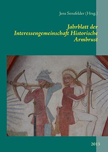 Jahrblatt Der Interessengemeinschaft Historische Armbrust (German Edition): Books On Demand