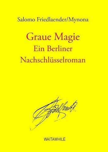 9783732255511: Graue Magie: Ein Berliner Nachschlüsselroman