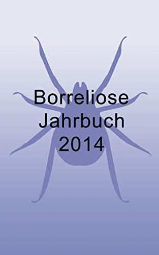 Borreliose Jahrbuch 2014: Fischer, Ute; Siegmund, Bernhard