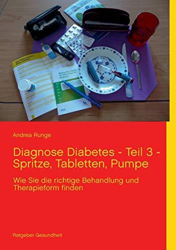 9783732256891: Diagnose Diabetes - Teil 3 - Spritze, Tabletten, Pumpe (German Edition)