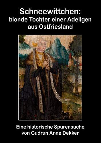 Schneewittchen: Blonde Tochter Einer Adligen Aus Ostfriesland: Grudrun Anne Dekker