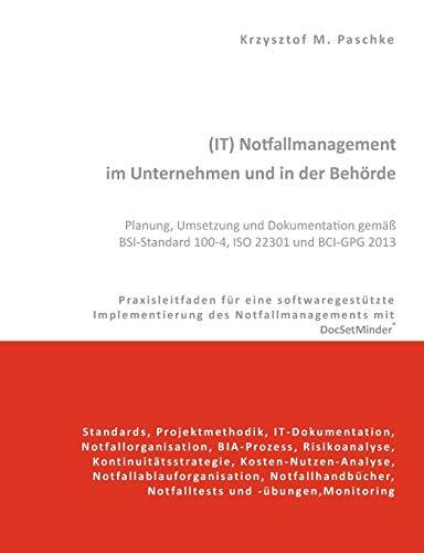 It) Notfallmanagement Im Unternehmen Und in Der Behorde. Planung, Umsetzung Und Dokumentation ...