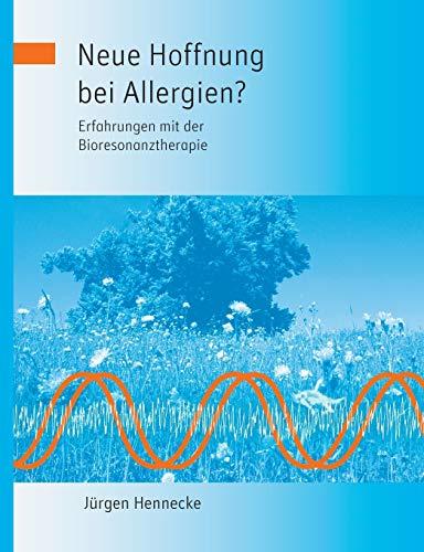 9783732277339: Neue Hoffnung bei Allergien? Erfahrungen mit der Bioresonanztherapie