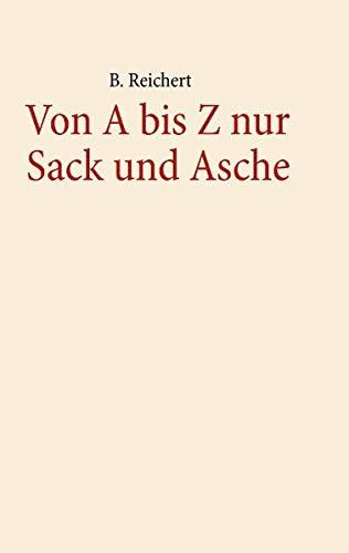 9783732278763: Von A-Z Nur Sack Und Asche (German Edition)
