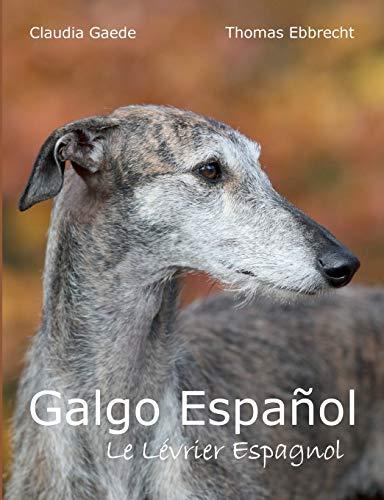 9783732279999: Galgo Español: Le Lévrier Espagnol