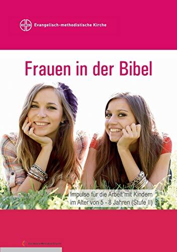 Frauen in Der Bibel: Michele Bachmann-Schweizer