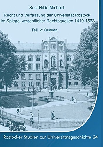 9783732281190: Recht und Verfassung der Universität Rostock im Spiegel wesentlicher Rechtsquellen 1419-1563 (German Edition)