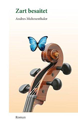 Zart besaitet: Schmetterlingsflug: Muhmenthaler, Andres