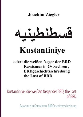 Kustantiniye Die Weissen Neger Der Brd, the Last of Brd: Joachim Ziegler