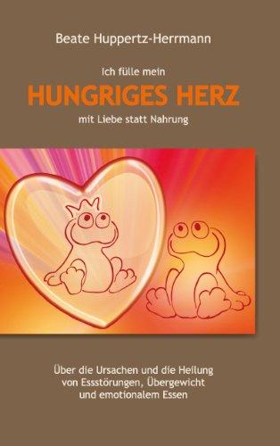 Ich fülle mein Hungriges Herz mit Liebe