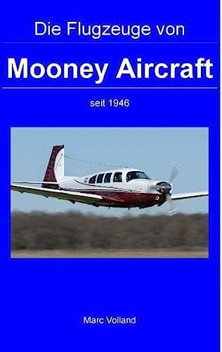 9783732283002: Die Flugzeuge von Mooney Aircraft: seit 1946