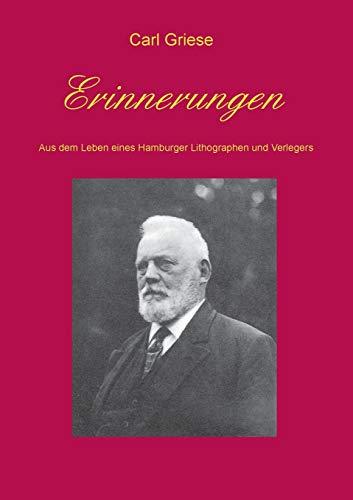 9783732283101: Erinnerungen: des Hamburger Lithographen und Verlegers Carl Griese