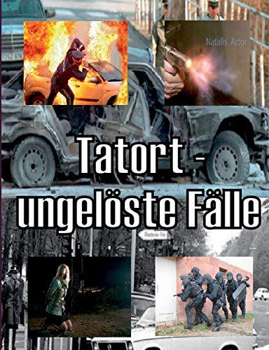 Tatort - ungelàste Fälle (German Edition)
