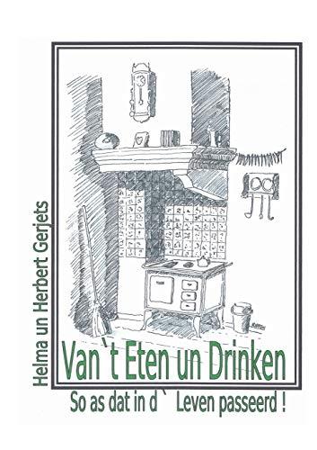 9783732284764: Van `t Eten un Drinken: So as dat in d` Leven passeerd!