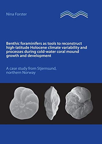 9783732285075: Benthic Foraminifers as Tools to Reconstruct High-Latitude Holocene Climate Variability and Processes During Cold-Water Coral Mound Growth and Develop