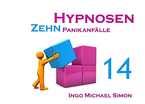 Zehn Hypnosen. Band 14: Panikanfälle: Simon, Ingo Michael