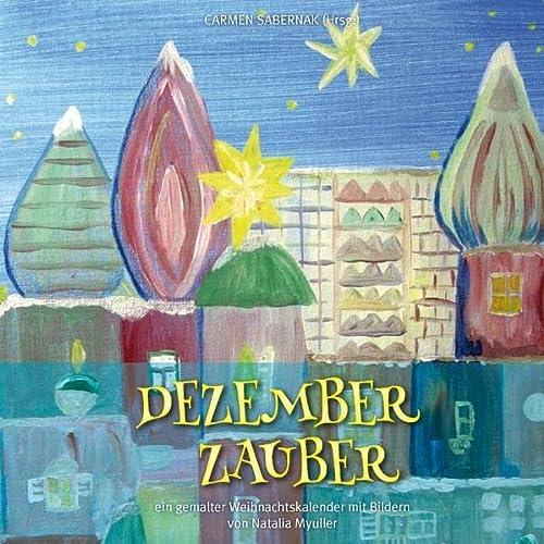 9783732286065: DezemberZauber: Ein gemalter Weihnachtskalender mit Bildern von Natalia Myuller