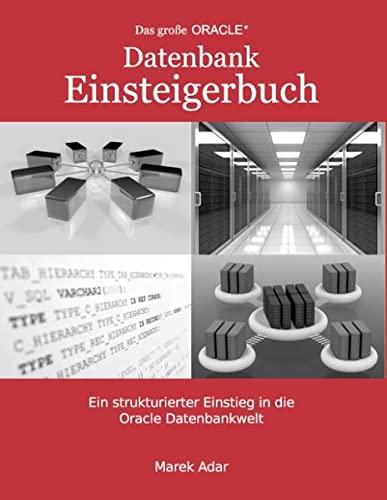 Das große Oracle Datenbank-Einsteigerbuch.: Marek Adar