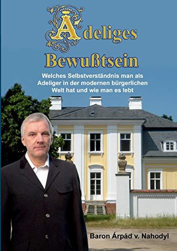 Adeliges Bewusstsein: Rpád Baron Von Nahodyl
