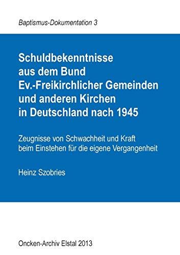9783732291205: Schuldbekenntnisse  aus dem Bund  Ev.-Freikirchlicher Gemeinden und anderen Kirchen  in Deutschland nach 1945