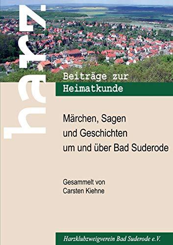 Marchen, Sagen Und Geschichten Um Und Uber Bad Suderode: Kiehne, Carsten