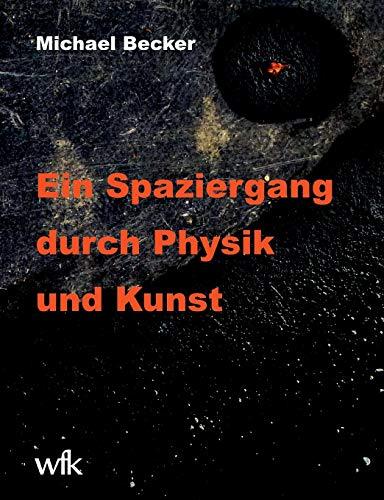 9783732294053: Ein Spaziergang durch Physik und Kunst