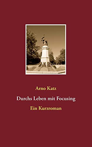 9783732294312: Durchs Leben Mit Focusing (German Edition)