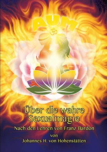 9783732294602: Uber Die Wahre Sexualmagie (German Edition)