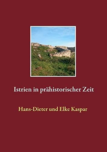9783732296163: Istrien in prähistorischer Zeit