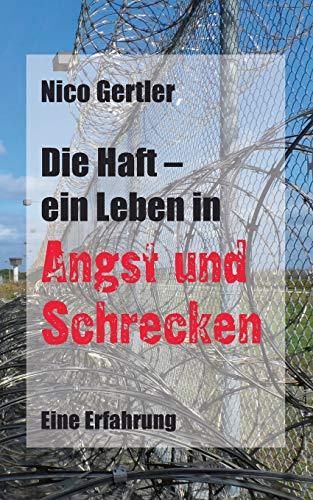 9783732298853: Die Haft - Ein Leben in Angst Und Schrecken